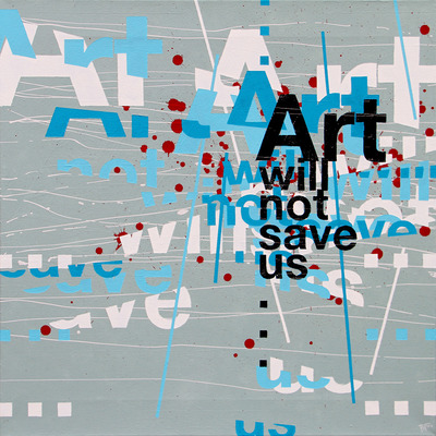 Art will not save us